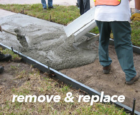 Sidewalk repair contractors: Remove and Replace